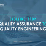 Evolving from Quality Assurance to Quality Engineering | Blog