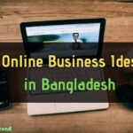 Top Online Business Ideas in Bangladesh