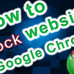 How to Block a Website on Google Chrome