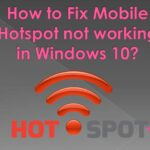 How to Fix Mobile Hotspot not working in Windows 10?