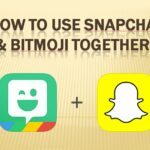 How to Use Snapchat & Bitmoji Together?