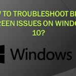 How to Troubleshoot Black Screen Issues on Windows 10?