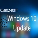 How to Fix 0x80240fff Windows 10 Update Error?