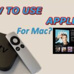 How to Use Apple TV for Mac?
