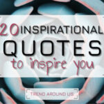 20 Inspirational Quotes for you