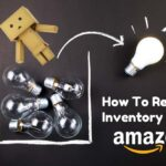 The Ultimate Guide to Creating a Removal Order on Amazon FBA