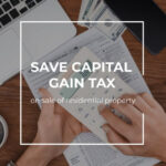 Save Capital Gain Tax on Sale of Residential Property