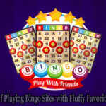Benefits of Playing Bingo Sites with Fluffy Favorites Games