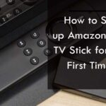 Set up Amazon Fire TV Stick for the First Time