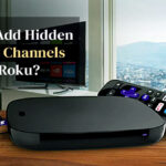 How to Add Hidden Private Channels to Roku?